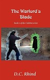 The Warlord's Blade: Book 1 Of The Calebra Series