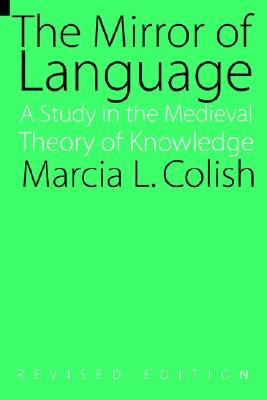 The Mirror of Language (Revised Edition): A Study of the Medieval Theory of Knowledge