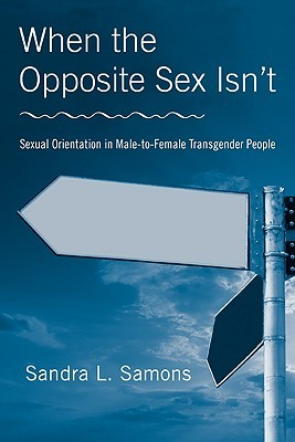 When the Opposite Sex Isn't: Sexual Orientation in Male-To-Female Transgender People