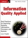 Information Quality Applied: Best Practices for Improving Business Information, Processes and Systems: Best Practices for Improving Business Processes, Systems, and Information
