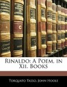 Rinaldo: A Poem, in XII. Books