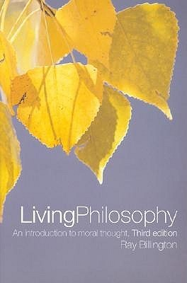 Living Philosophy: An Introduction to Moral Thought