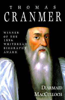 Thomas Cranmer by Diarmaid MacCulloch