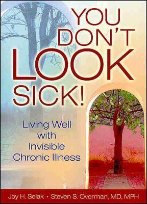 You Don't Look Sick! by Joy H. Selak
