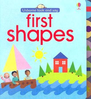 First Shapes by Felicity Brooks