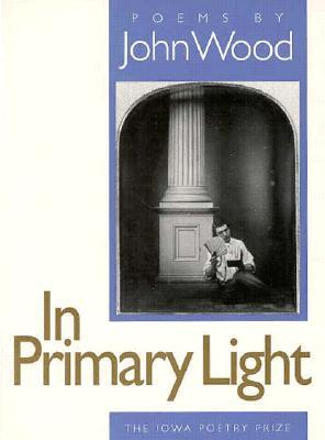 In Primary Light: Poems