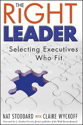 The Right Leader: Selecting Executives Who Fit