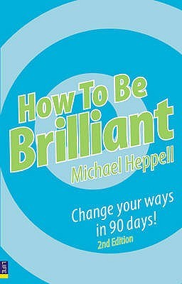 How to Be Brilliant by Michael Heppell