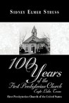 100 Years of the First Presbyterian Church, Eagle Lake, Texas: First Presbyterian Church of the United States