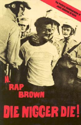 Die Nigger Die! by H. Rap Brown