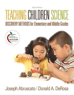 Teaching Children Science: Discovery Methods for Elementary and Middle Grades