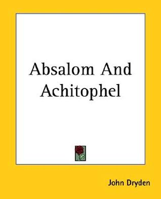 Absalom and Achitophel by John Dryden