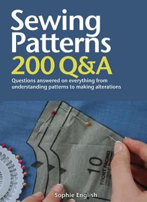 Sewing Patterns: Questions Answered on Everything from Understanding Patterns to Making Alterations