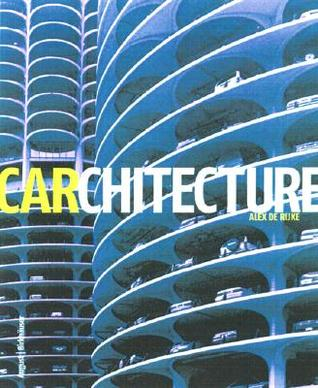 Carchitecture: When the Car and the City Collide