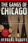 The Gangs of Chicago: An Informal History of the Chicago Underworld