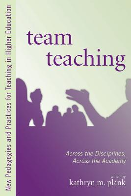 Team Teaching by Kathryn M. Plank