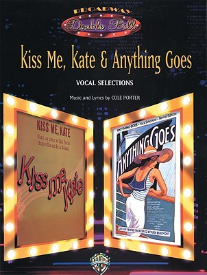 Kiss Me, Kate & Anything Goes (Broadway Double Bill): Piano/Vocal/Chords