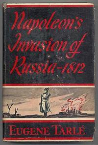Napoleon's Invasion of Russia in 1812 by Yevgeny Tarle