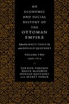 An Economic and Social History of the Ottoman Empire 1600 - 1914 by Suraiya Faroqhi