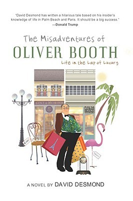 The Misadventures of Oliver Booth by David Desmond
