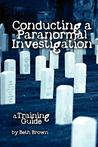 Conducting a Paranormal Investigation - A Training Guide
