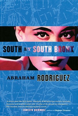 South by South Bronx by Abraham Rodriguez Jr.