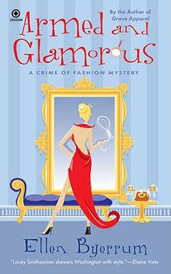 Armed and Glamorous by Ellen Byerrum