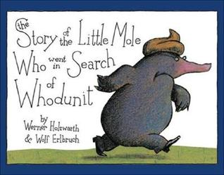The Story of the Little Mole Who Went in Search of Whodunit Mini Edition