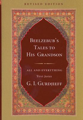 Beelzebub's Tales to His Grandson by G.I. Gurdjieff