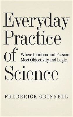 Everyday Practice of Science by Frederick Grinnell