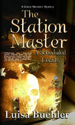 The Station Master: A Scheduled Death (Grace Marsden #3)