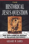 The Historical Jesus Question: The Challenge of History to Religious Authority