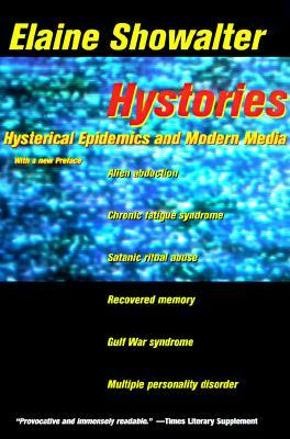 Hystories by Elaine Showalter