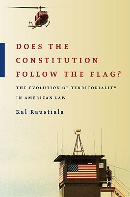 Does the Constitution Follow the Flag? by Kal Raustiala