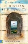 A Little Guide to Christian Spirituality: Three Dimensions of Life with God