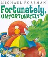 Fortunately, Unfortunately by Michael Foreman