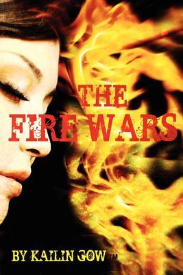 The Fire Wars by Kailin Gow
