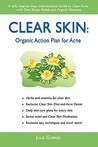 Clear Skin: Organic Action Plan for Acne