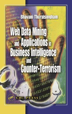 Web Data Mining and Applications in Business Intelligence and Counter-Terrorism