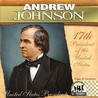 Andrew Johnson: 17th President of the United States