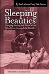 Sleeping Beauties: Sleeping Beauty and Snow White Tales from Around the World