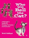 Who Will Bell The Cat?: A Manager's Toolkit For Strategy Formation And Execution