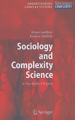 Sociology and Complexity Science by Brian Castellani