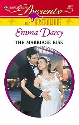 The Marriage Risk by Emma Darcy
