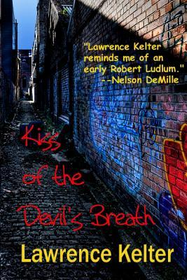 Kiss of the Devil's Breath by Lawrence Kelter