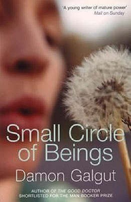 Small Circle Of Beings by Damon Galgut