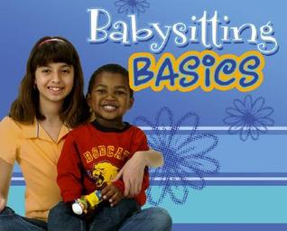 Babysitting Basics by Leah Browning