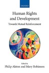 Human Rights and Development: Towards Mutual Reinforcement