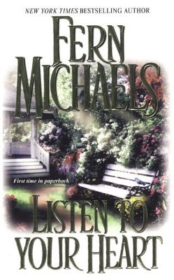 Listen To Your Heart by Fern Michaels