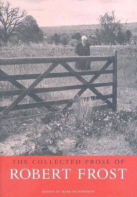 The Collected Prose by Robert Frost
